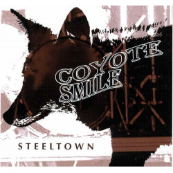 Coyote Smile - Steeltown